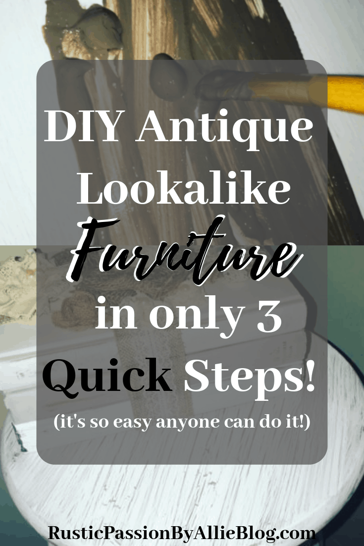 Learn how to easy makeover furniture in 3 easy steps. You can make furniture look antique and vintage without any sanding.