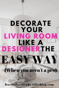 White living room with text overlay - decorate your living room like a designer the easy way (When you aren't a pro)