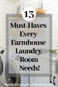 white shiplap wall in laundry room with text overlay - 13 must-haves every farmhouse laundry room needs