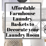 6 farmhouse laundry baskets with text overlay - 19 affordable farmhouse laundry baskets to decorate your laundry room